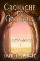 cronache di galadria i   l'altro mondo (ebook) 9781633396371