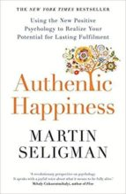 authentic happiness: using the new positive psychology to realise your potential for lasting fulfilment-martin e.p. seligman-9781857886771