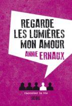regarde les lumieres, mon amour-annie ernaux-9782370210371