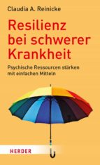 resilienz bei schwerer krankheit (ebook)-claudia a. reinicke-9783451812071