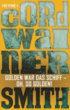 GOLDEN WAR DAS SCHIFF – OH, SO GOLDEN! -