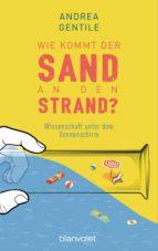 wie kommt der sand an den strand? (ebook) andrea gentile 9783641194871