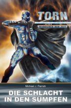 torn 17 - die schlacht in den sümpfen (ebook)-michael j. parrish-9783955726171