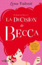 la decisión de becca (el diván de becca 3) (ebook)-lena valenti-9788401026171