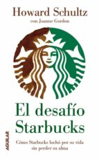 el desafio starbucks-howard schultz-joanne gordon-9788403102071