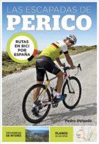 las escapadas de perico: rutas en bici por españa pedro delgado 9788403509771
