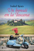 un bonsái en la toscana (ebook)-isabel keats-9788408147671