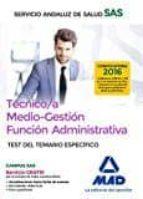 TECNICO/A MEDIO-GESTION FUNCION ADMINISTRATIVA DEL SAS OPCION ADMINISTRACION GENERAL: TEST DEL TEMARIO ESPECIFICO