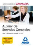 auxiliar de servicios generales de la universidad de zaragoza. test y supuestos prácticos 9788414209271