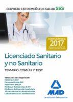 licenciado sanitario y no sanitario del servicio extremeño de salud (ses): temario comun y test-9788414210871