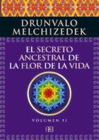 el secreto ancestral de la flor de la vida. volumen 2 drunvalo melchizedek 9788415292371