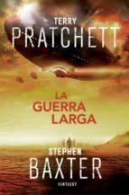 la guerra larga (la tierra larga, 2)-terry pratchett-stephen baxter-9788415831471