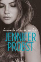 buscando al amor perfecto (en busca de 2) jennifer probst 9788415962571