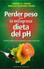 perder peso con la milagrosa dieta del ph robert young 9788415968771