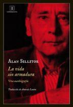 la vida sin armadura-alan sillitoe-9788415979371