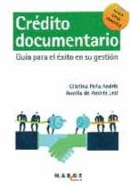 credito documentario: guia para el exito en su gestion (2ª ed.)-cristina peña andres-9788416171071