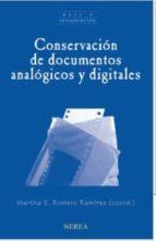 conservacion de documentos analogicos y digitales martha e. romero (coord) 9788416254071