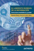 El libro de El laberinto mundial de la informacion: estructura mediatica y poder autor LAURA LABIO DOC!