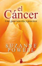 el cancer: una guia sencilla y practica-suzanne powell-9788416579471