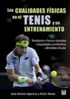 las cualidades fisicas en el tenis y su entrenamiento-jose antonio aparicio-victor renes-9788416676071