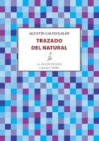 trazado del natural-agustin calvo galan-9788416682171