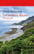 los senderos del mar: un viaje a pie maria belmonte 9788416748471