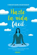 hazte la vida fácil (ebook) christiane northrup 9788416990771