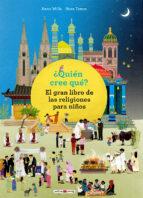 ¿quien cree que?: el gran libro de las religiones para niños anna wills nora tomm 9788417108571