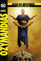 antes de watchmen: ozymandias len wein 9788417206871