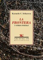 la frontera y otros poemas karmelo c. iribarren 9788417266271