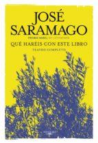 que hareis con este libro-jose saramago-9788420419671
