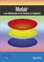 matlab y sus aplicaciones en las ciencias y la ingenieria cesar perez 9788420535371