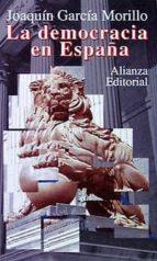 la democracia en españa-joaquin garcia morillo-9788420607771
