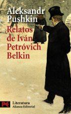 El libro de Relatos del difunto ivan petrovich belkin autor ALEXANDER SERGEYEVICH PUSHKIN TXT!