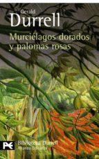 murcielagos dorados y palomas rosas gerald durrell 9788420663371