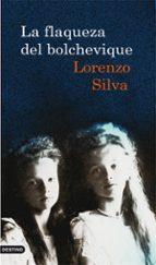 la flaqueza del bolchevique-lorenzo silva-9788423342471