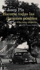 hacerse todas las ilusiones posibles (ebook)-josep pla-9788423353071