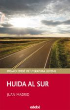 huida al sur (premio edebe de literatura juvenil) juan madrid 9788423690671