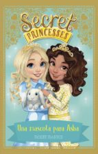 secret princesses 8. una mascota para asha rosie banks 9788424662271