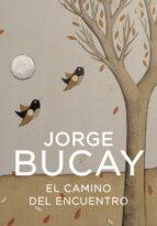 el camino del encuentro-jorge bucay-9788425337871