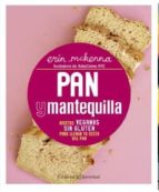 pan y mantequilla: recetas veganas sin gluten para llenar tu cesta del pan-erin mckenna-9788426143471