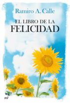 el libro de la felicidad-ramiro calle-9788427033771