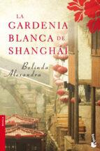 la gardenia blanca de shanghai-angeles caso-belinda alexandra-9788427037571