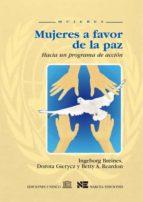 mujeres a favor de la paz: hacia un programa de accion-ingeborg breines-dorota gierycz-betty a. reardon-9788427713871