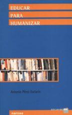 educar para humanizar (ebook)-antonio pérez esclarín-9788427718371