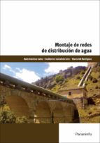 montaje de redes de distribución de agua raul sanchez calvo guillermo castañon lion 9788428334471