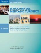estructura del mercado turistico (2ª ed.) lourdes olmos juarez rafael garcia cebrian 9788428338271