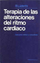El libro de Terapia de las alteraciones del ritmo cardiaco autor B. LUDERITZ DOC!