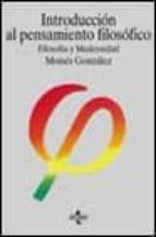 introduccion al pensamiento filosofico, filosofia y modernidad (5 ª ed.)-moises gonzalez garcia-9788430935871