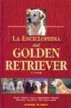 la enciclopedia del golden retriever-andrea pandolfi-9788431531171